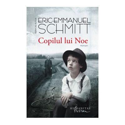 Copilul lui Noe ( Editura: Humanitas, Autor: Eric-Emmanuel Schmitt ISBN 9786067794366)