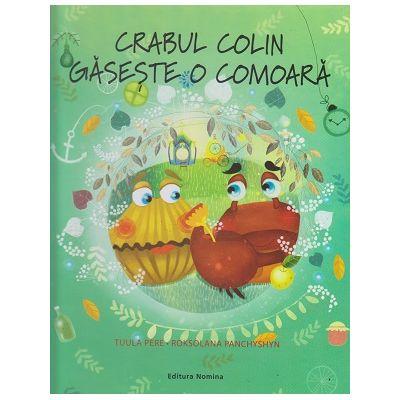 Crabul Colin gaseste o comoara (Editura: Nomina, Autor: Tuula Pere, Roksolana Panchyshyn ISBN 978-606-535-781-5)