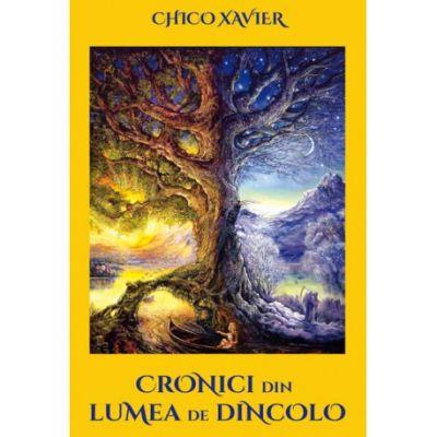 Cronici din lumea de dincolo ( Editura: Ganesha Publishing House, Autor: Chico Xavier ISBN 978-606-8742-43-4)
