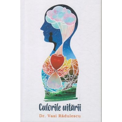 Culorile uitarii ( Editura: Bookzone, Autor: Vasi Radulescu ISBN 9786069008034 )