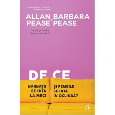De ce barbatii se uita la meci si femeile in oglinda (editura Curtea Veche, Autori: Allan Pease, Barbara Pease ISBN: 978-606-44-0178-6)