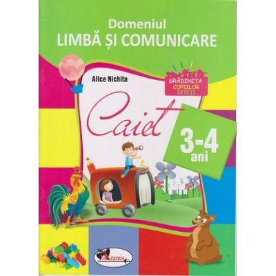 Caiet Domeniul Limba si comunicare 3-4 ani (Editura: Aramis, Autor: Alice Nichita ISBN 9786067062410 )