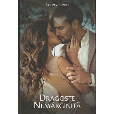 Dragoste nemarginita (Editura Stylished, Autor: Lorena Lenn ISBN: 978-606-94577-4-0)