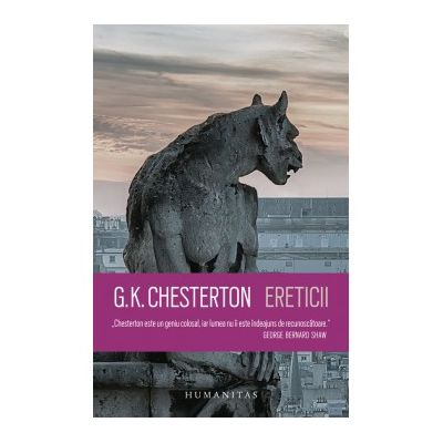Ereticii ( Editura: Humanitas, Autor: G. K. Chesterton ISBN 978-973-50-6013-8 )
