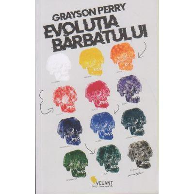 Evolutia barbatului (Editura: Vellant, Autor: Grayson Perry ISBN 978-606-980-041-6)