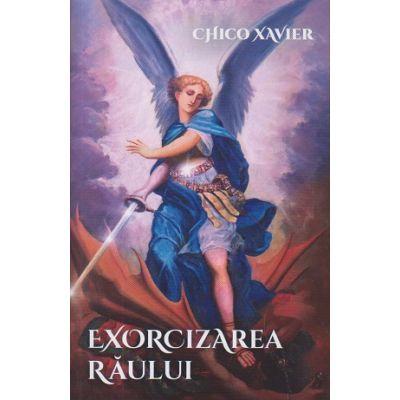 Exorcizarea raului ( Editura: Ganesha Publishing House, Autor: Chico Xavier ISBN 9786068742465)