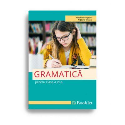 Gramatica pentru clasa a VI-a ( Editura: Booklet, Autor(i): Mihaela Georgescu, Nicoleta Ionescu ISBN 978-606-590-656-3 )