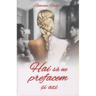 Hai sa ne prefacem si azi ( Editura: Bookzone Autor: Remina Radu ISBN 978-606-94430-0-2 )