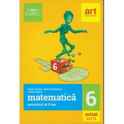 Matematica semestrul al II-lea clasa a 6-a Clubul Matematicienilor ( Editura: Art Grup editorial, Autori: Marius Perianu, Stefan Smarandoiu, Catalin Stanica, ISBN 978-606-003-027-0 )