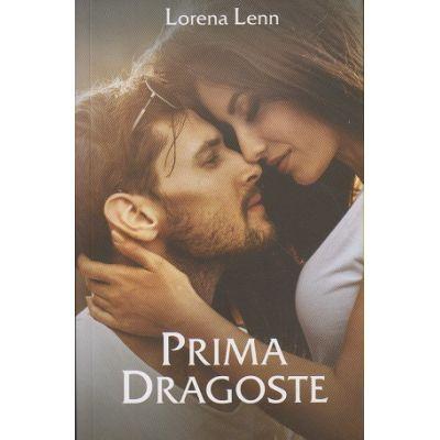 Prima dragoste (Editura Stylished, Autor: Lorena Lenn ISBN: 978-606-94670-0-8)