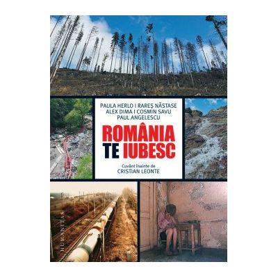 Romania, te iubesc! ( Editura: Humanitas, Autori: Paula Herlo, Rares Nastase, Alex Dima, Cosmin Savu ISBN 978-973-50-6286-6 )