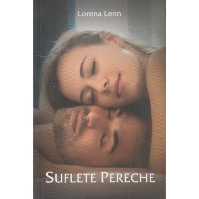 Suflete pereche (Editura Stylished, Autor: Lorena Lenn ISBN: 978-606-94577-3-3)