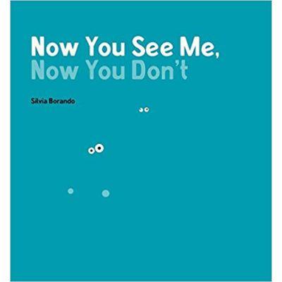 Now You See Me, Now Yo Don't ( Editura: Outlet - carte limba engleza, Autor: Silvia Borando ISBN 9781406364217 )