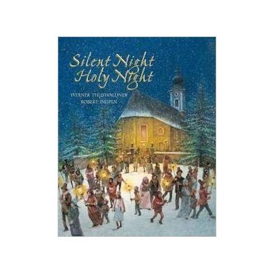 Silent Night, Holy Night. A song for the World ( Editura: Outlet - carte limba engleza, Autor: Werner Thuswaldner ISBN 9789888240128 )