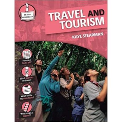 Travel and Tourism (In the Workplace) ( Editura: Outlet - carte limba engleza, Autor: Kaye Stearman ISBN 978-0-2375-4011-1 )