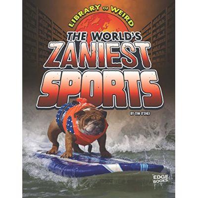 The World's Zaniest Sports (Library of Weird) ( Editura: Outlet - carte limba engleza, Autor: Tim O'Shei ISBN 978-1-4062-9206-0 )