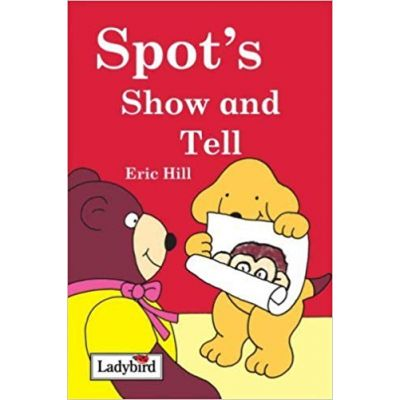 Spot's Show and Tell ( Editura: Outlet - carte limba engleza, Autor: Eric Hill ISBN 9780241326473 )