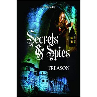 Treason (Secrets and Spies) ( Editura: Outlet - carte limba engleza, Autor: Jo Macauley ISBN 978-1-782-02040-0 )