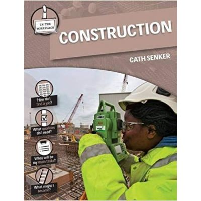 Construction (In the Workplace) ( Editura: Outlet - carte limba engleza, Autor: Cath Senker ISBN 978-0-2375-4015-9 )