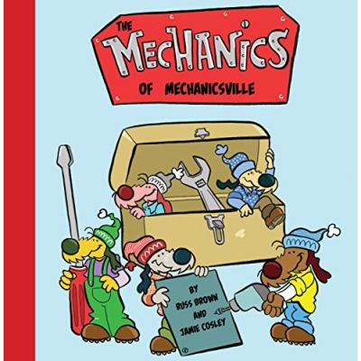 The Mechanics of Mechanicsville ( Editura: Outlet - carte limba engleza, Autori: Russ Brown, Jamie Cosley ISBN 978-1-910265-19-2 )