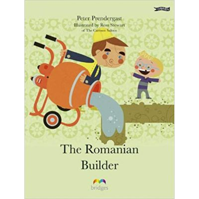 The Romanian Builder ( Editura: Outlet - carte limba engleza, Autor: Peter Prendergast ISBN 978-1-84717-105-4 )