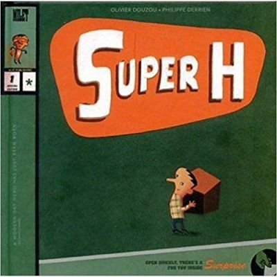 Super H ( Editura: Outlet - carte limba engleza, Autori: Olivier Douzou, Phillipe Derrien ISBN 1-84059-333-4 )