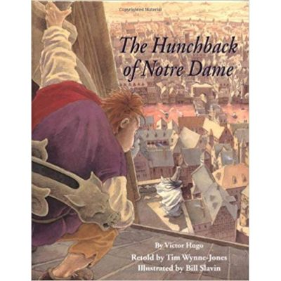The Hunchback of Notre Dame ( Editura: Outlet - carte limba engleza, Autor: Victor Hugo, Retold by Tim Wynne-Jones ISBN 1-55013-773-5 )