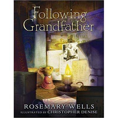 Following Grandfather ( Editura: Outlet - carte limba engleza, Autor: Rosemary Wells ISBN 978-0-7636-5069-8 )
