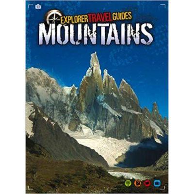 Mountains: An Explorer Travel Guide ( Editura: Outlet - carte limba engleza, Autor: Chris Oxlade ISBN 978-1-406-26012-0 )