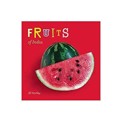 Fruits of India ( Editura: Outlet - carte limba engleza, Autor: Jill Hartley ISBN 978-81-907546-8-2 )