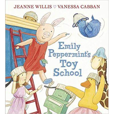 Emily Peppermint's Toy School ( Editura: Outlet - carte limba engleza, Autori: Jeanne Willis, Vanessa Cabban ISBN 9781406332926 )
