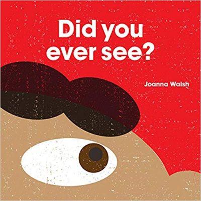 Did you ever see? ( Editura: Outlet - carte limba engleza, Autor: Joanna Walsh ISBN 978-1-84976-349-3 )