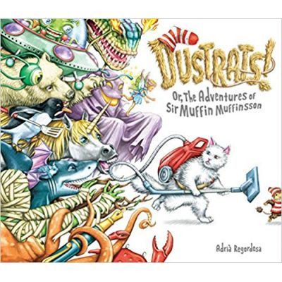 Dustrats: Or, The Adventures of Sir Muffin Muffinsson ( Editura: Outlet - carte limba engleza, Autor: Adria Regordosa ISBN 978-1-57687-821-7 )
