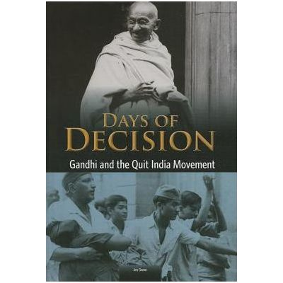Gandhi and the Quit India Movement: Days of Decision ( Editura: Outlet - carte limba engleza, Autor: Jen Green ISBN 978-1-406-26149-3 )