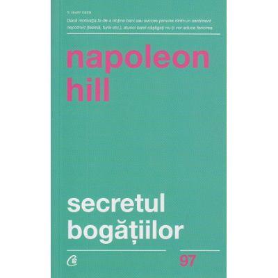 Secretul bogatiilor(Editura: Curtea Veche, Autor: Napoleon Hill ISBN 978-606-44-0239-4)