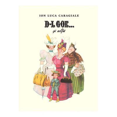 D-l Goe... si altii ( Editura: Arthur, Autor: Ion Luca Caragiale ISBN 9786067884715 )