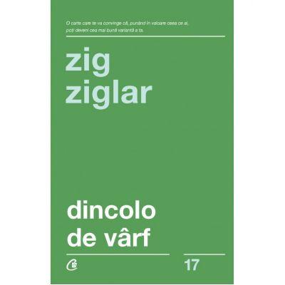 Dincolo de varf ( Editura: Curtea Veche, Autor: Zig Ziglar ISBN: 978-606-44-0207-3)