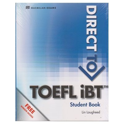 Direct to TOEFL iBT Student ' s Book. Free website access ( Editura: Macmillan, Autor: Lin Lougheed ISBN 978-0-2304-0991-0 )