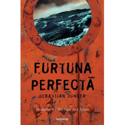 Furtuna perfecta ( Editura: Art Grup editorial, Autor: Sebastian Junger ISBN 9786067105704 )