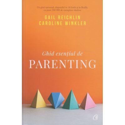 Ghid esential de parenting ( Editura Curtea Veche, Autori: Gail Reichlin, Caroline Winkler ISBN: 978-606-44-0191-5 )
