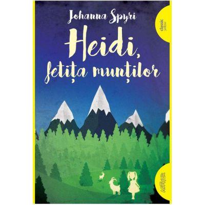 Heidi, fetita muntilor ( Editura: Arthur, Autor: Johanna Spyri ISBN 9786067884265 )