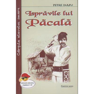 Ispravile lui Pacala ( Editura: Cartex, Autor: Petre Dulfu ISBN 978-973-104-767-6 )