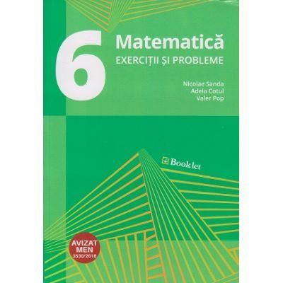 Matematica exercitii si probleme pentru clasa a VI-a ( Editura: Booklet, Autor: Nicolae Sanda, Adela Cotul, Valer Pop ISBN 978-606-590-601-3 )