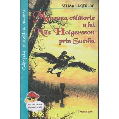 Minunata calatorie a lui Nils Holgersson prin Suedia ( Editura: Cartex, Autor: Selma Lagerlof ISBN 978-973-104-816-1 )