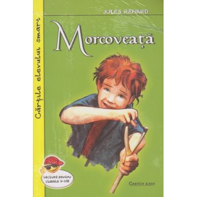 Morcoveata ( Editura: Cartex, Autor: Jules Renard ISBN 9789731047782 )