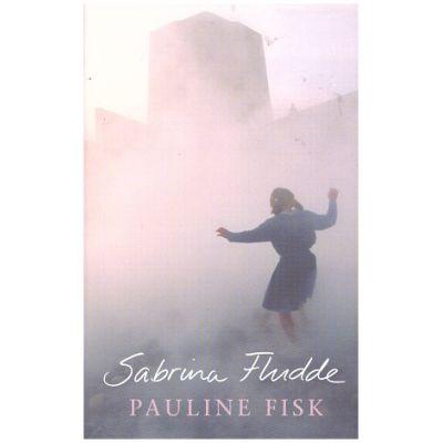 Sabrina Fludde ( Editura: Outlet - carte limba engleza, Autor: Pauline Fisk, ISBN 0-7475-5523-0 )