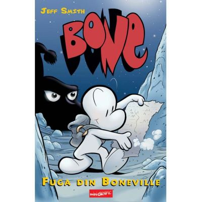 BONE. Fuga din Boneville ( Editura: Art Grup Editorial, Autor: Jeff Smith ISBN 978-606-788-525-5 )