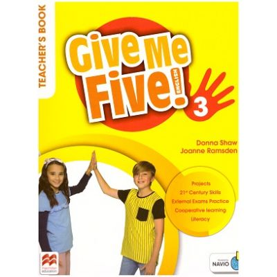 Give Me Five! 3 Teacher's Book ( Editura: Macmillan Education, Autori: Donna Shaw, Joanne Ramsden ISBN 978-1-380-02498-5 )