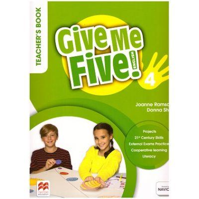 Give Me Five! 4 Teacher's Book ( Editura: Macmillan Education, Autori: Joanne Ramsden, Donna Shaw ISBN 978-1-380-02503-6 )