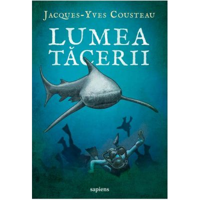 Lumea tacerii ( Editura: Art Grup editorial, Autor: Jacques-Yves Cousteau, ISBN 9786067105551 )